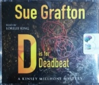 D is for Deadbeat written by Sue Grafton performed by Lorelei King on CD (Abridged)